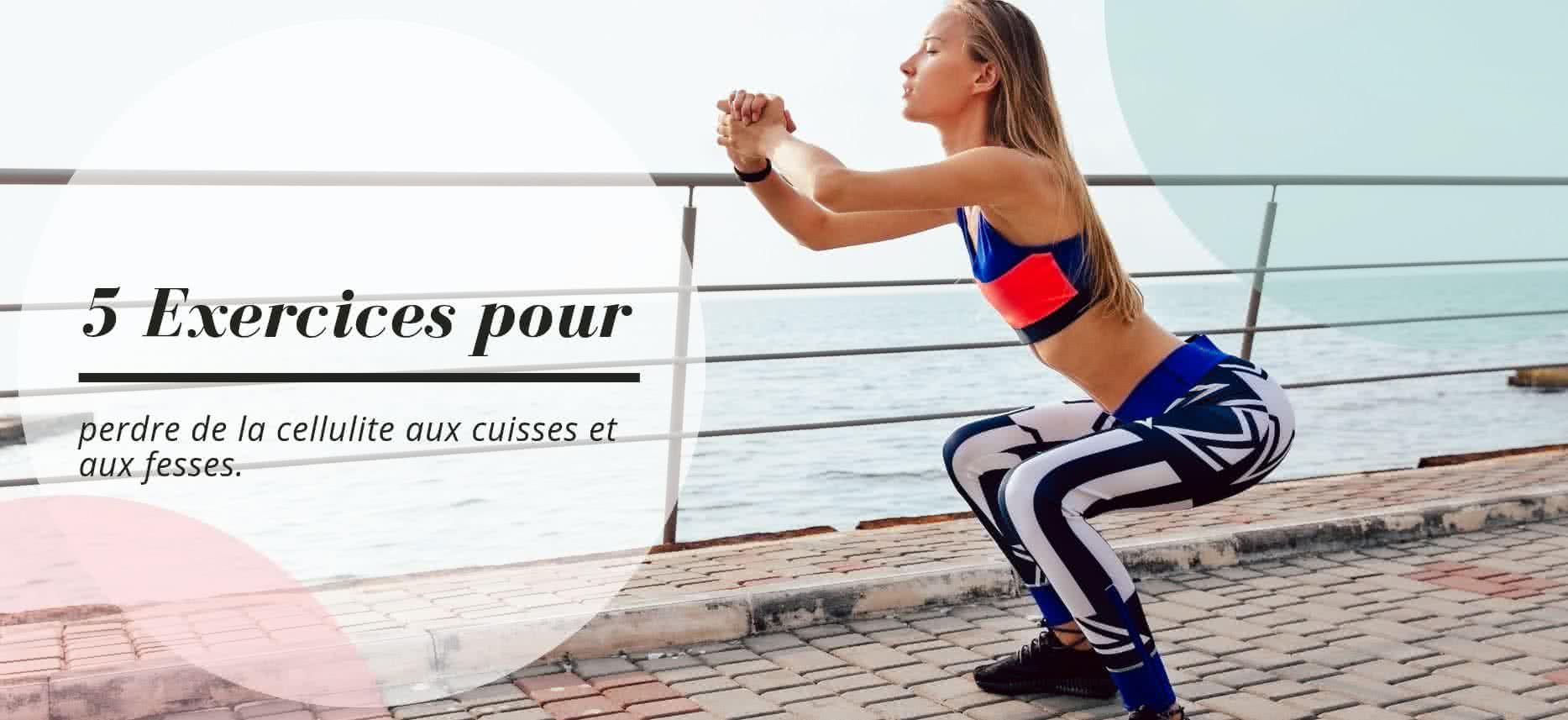 quels exercices pour se débarrasser de la cellulite aux cuisses et aux fesses